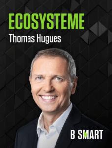 Thomas Hugues - Ecosystème